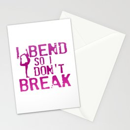 I Bend So I Don't Break Stationery Cards