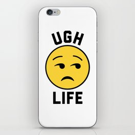 Ugh Life Funny Quote iPhone Skin