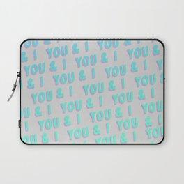 You & I - Typography Laptop Sleeve