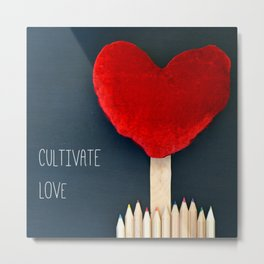 Cultivate Love Metal Print