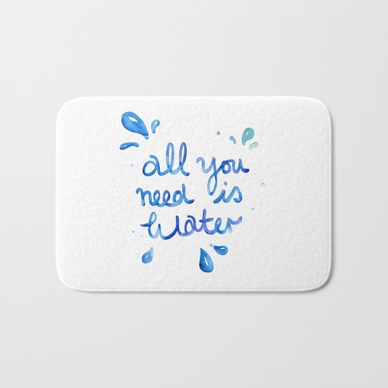 All You Need Is Water Bath Mat