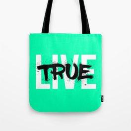 Live True Tote Bag