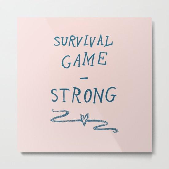 Survival - Strong Metal Print