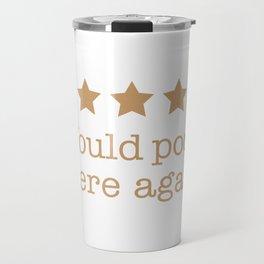 Would Poop here again  Travel Mug