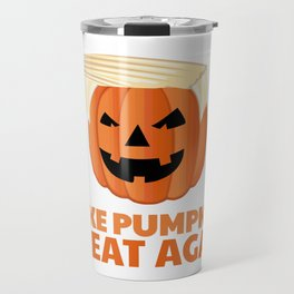 Trumpkin Make Pumpkins Great Again Travel Mug