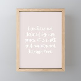Family is Not Defined by Our Genes - Pointe Pink Framed Mini Art Print