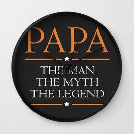 Papa - The Man The Myth The Legend Wall Clock