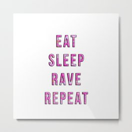 eat,sleep,rave,repeat Metal Print