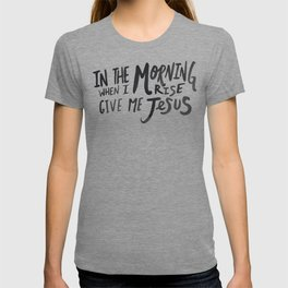Give me Jesus T-shirt