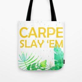 Carpe Slay 'em Tote Bag
