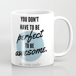 PERFECT IS OVERRATED Coffee Mug