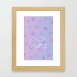 Forever Young & Stoned Framed Art Print