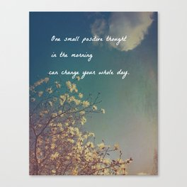 One Small Positive Thought in the Morning Canvas Print