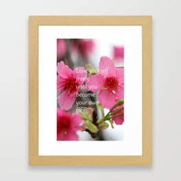 Love Yourself Be your BFF Framed Art Print