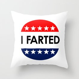 I Voted (farted) voting stinks in some elections Throw Pillow