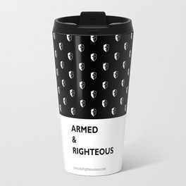 Armed & Righteous Travel Mug