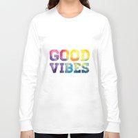 good vibes Long Sleeve T-shirts featuring Good Vibes by dan elijah g. fajardo