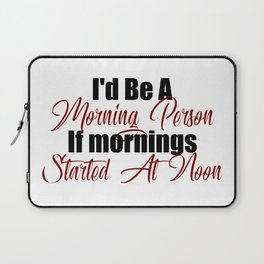 Morning or Afternoon Person Lazy Bum Laptop Sleeve