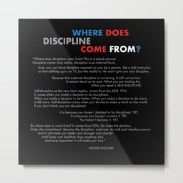 """Where does discipline come from"" Jocko Willink Metal Print"