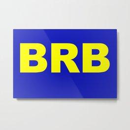 BRB Metal Print