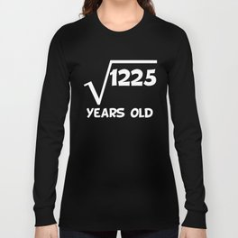 35th Birthday Square Root Of 1225 Long Sleeve T-shirt