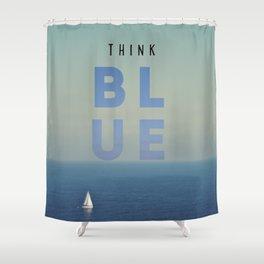THINK BLUE Shower Curtain