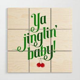 Ya Jinglin, Baby! Wood Wall Art