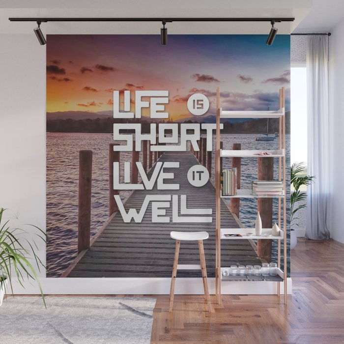 Life is short Live it well - Sunset Lake Wall Mural