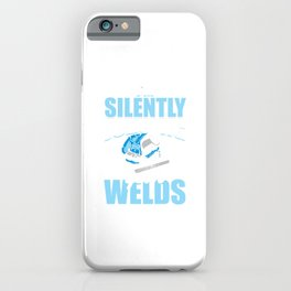 Funny Welder I'm Silently Judging Your Welds Welding Gift iPhone Case