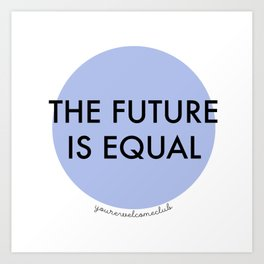The Future is Equal - Blue Art Print