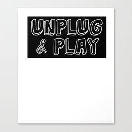 Funny Sarcastic Novelty Unplug Tshirt Design Unplug and play Canvas Print