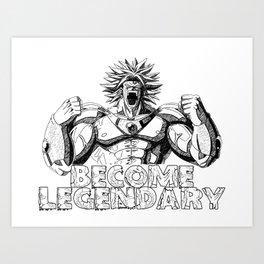 BECOME LEGENDARY- BROLY SUPER SAIYAN Art Print
