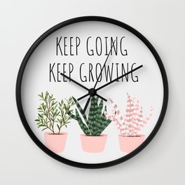 Keep Going, Keep Growing Wall Clock