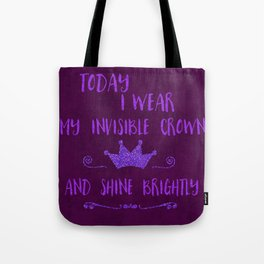 Inspirational quote invisible crown Tote Bag