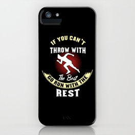 Track & Field: If You Can't Throw With The Best Run Gift iPhone Case