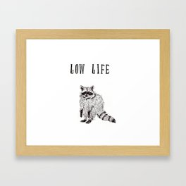 """Low Life"" Framed Art Print"