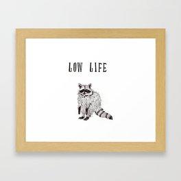 """Low Life"" Framed Art Print"