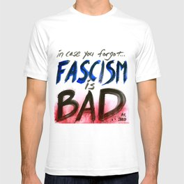 Fascism is Bad T-shirt
