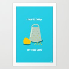 I Know It's Cheesy... Art Print