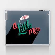 Just a Little More Laptop & iPad Skin