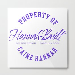 Property of Caine Hannah Metal Print