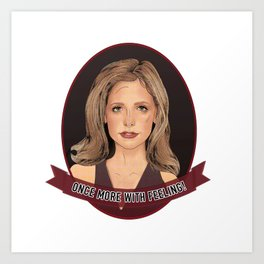 Buffy Summers - Once More with Feeling Art Print