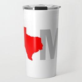 Texas is Home Travel Mug