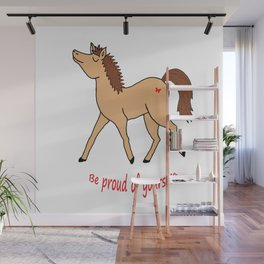 Be proud of yourself! Wall Mural