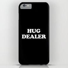 Hug Dealer Funny Quote Slim Case iPhone 6s Plus