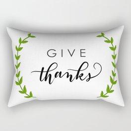 Give thanks Rectangular Pillow