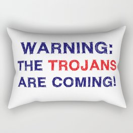 Warning the trojans are coming Rectangular Pillow