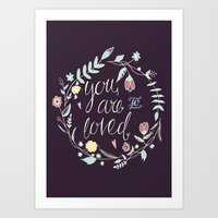 you are so loved Art Prints featuring You are so loved by Abbie Imagine