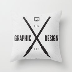 Graphic Design For Life. Throw Pillow