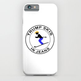 Trump Skis In Jeans iPhone Case